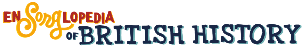 Ensonglopedia of British History